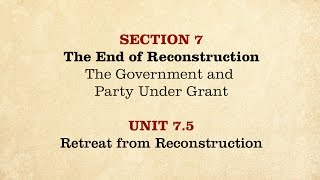 MOOC   Retreat from Reconstruction   The Civil War and Reconstruction, 1865-1890   3.7.5