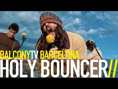 HOLY BOUNCER - HIPPIE GIRL LOVER (BalconyTV)