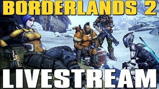 BORDERLANDS 2 LIVE STREAM - Raid Boss Farming + Legendary Giveaways?