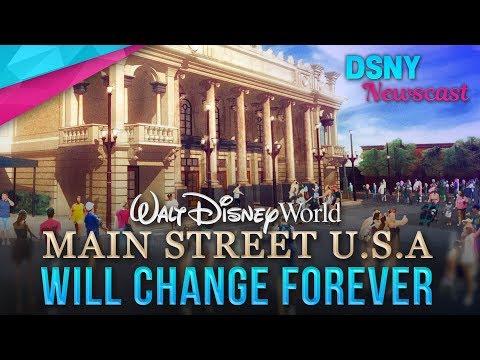 Main Street USA Is Changing Forever at Magic Kingdom in Walt Disney World- Disney News - 7/17/17