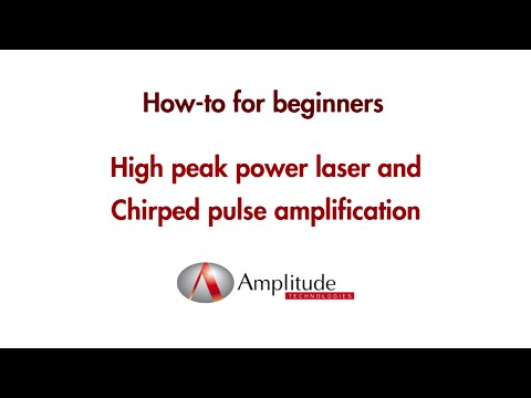 MEDEA - How-to for beginners - High Peak Power Laser and Chirped Pulse Amplification (AMPL)