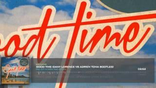 Owl City & Carly Rae Jepsen - Good Time (Dany Lorence Vs Adrien Toma Bootleg)