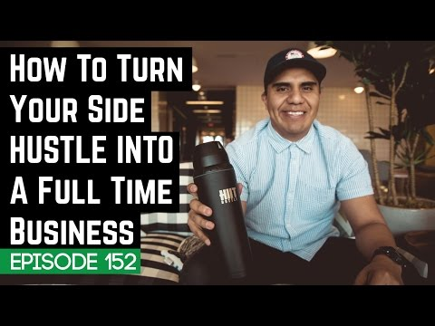 How To Turn Your Side Hustle Into A Full Time Business - 152