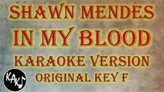 Shawn Mendes - In My Blood Karaoke Full Tracks Lyrics Cover Instrumental Original Key F