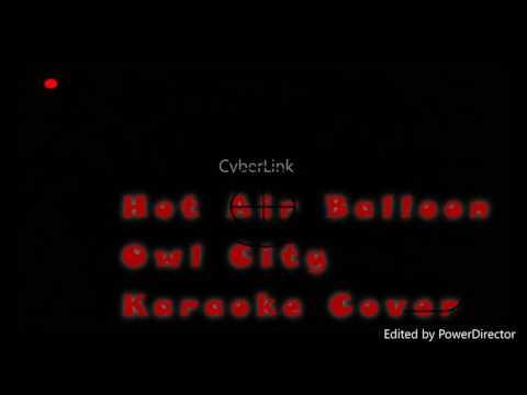 Owl City- Hot Air Balloon Karaoke Cover