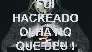 FUI HACKEADO OLHA NO QUE DEU !