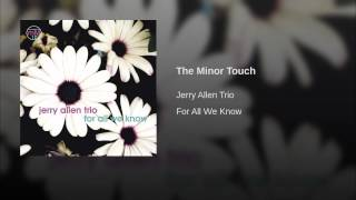 The Minor Touch