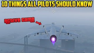 10+ THINGS EVERY PILOT IN GTA ONLINE SHOULD KNOW!