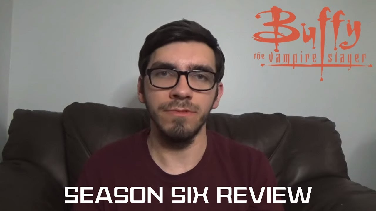 Buffy the Vampire Slayer - Season 6 Review