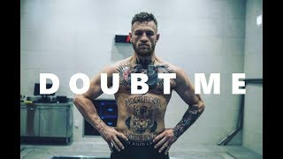 "Conor McGregor ""Doubt Motivates Me"" | MOTIVATIONAL Video | Mayweather vs McGregor | 2017"