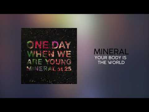 Mineral - Your Body Is The World (Official Audio)