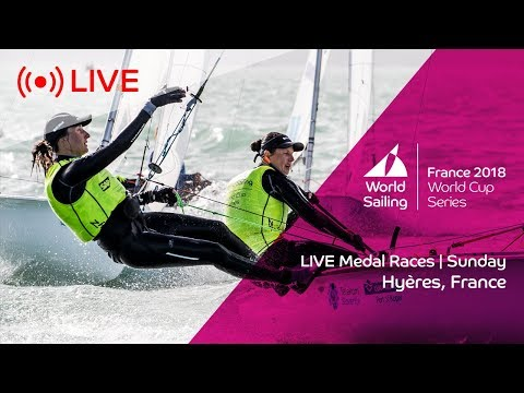 LIVE  Sailing's World Cup Series Hyères  Medal Races  Sunday 29 April 2018