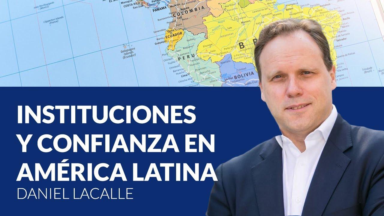 Tardes americanas: Instituciones y confianza en América Latina - Daniel Lacalle