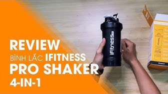 Review bình lắc iFitness Pro Shaker 4-in-1 của khách hàng đầu tiên