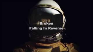 Falling In Reverse - Broken (Lyrics)