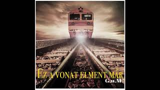 G.w.M - Ez a vonat elment már /OFFICIAL MUSIC/