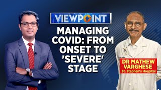 Managing COVID: From Onset To 'Severe' Stage | Viewpoint | Covid News Today | Covid Medicine News