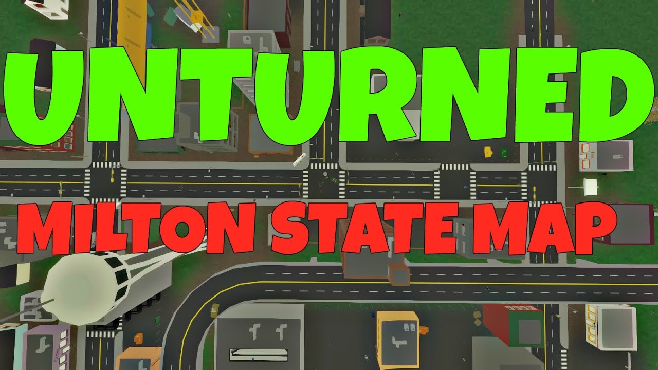Unturned Map Cinematic Milton State YouTube
