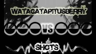 Watagatapitusberry Vs Shots (House Party Remix) Dj Angel