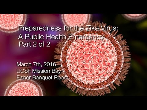 Preparedness for the Zika Virus: A Public Health Emergency - Part 2