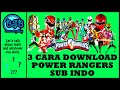 Gambar cover 2 CARA D0WNLOAD POWER RANGERS SUB INDO