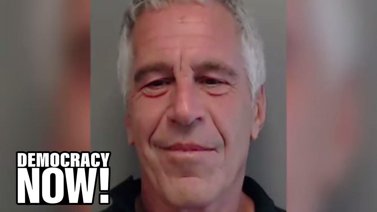 How Investigative Reporting & Survivor Testimony Toppled Billionaire Serial Abuser Jeffrey Epste