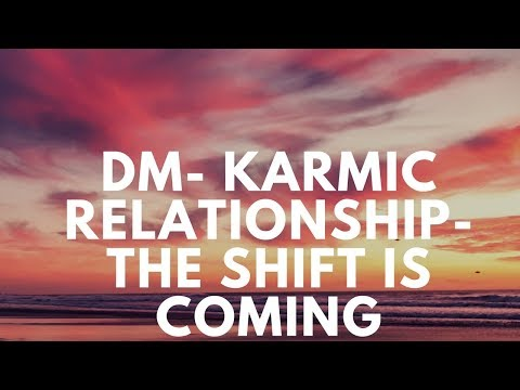 Twin Flames - When the DM are in a Karmic Relationship- Universe is clearing the path!