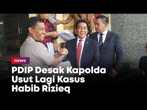 Baru Kemarin Pulang, PDIP Desak Kapolda Usut Lagi Kasus Habib Rizieq