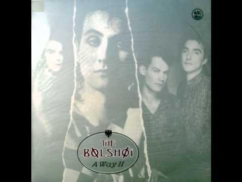 The Bolshoi - A Way II (Edited Version) 1987