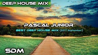 Pascal Junior - Best Deep House Mix (2017 September)