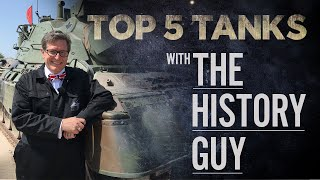 The History Guy | Top 5 Tanks | The Tank Museum