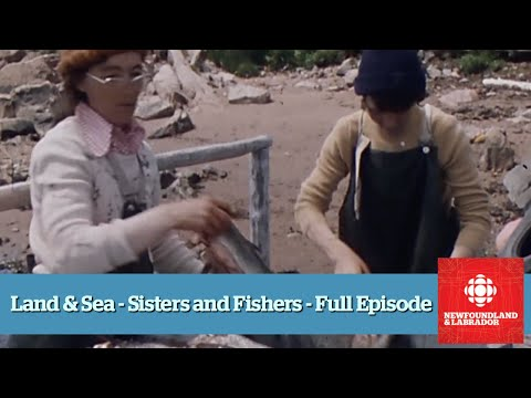 Land & Sea - Sisters and Fishers from West St. Modeste - Full Episode
