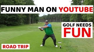 HE JUST MAKES PEOPLE LAUGH - AND HE HAS NEW GOLF CLUBS