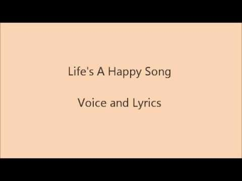 Life's A Happy Song with Lyrics and Vocals