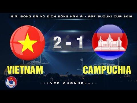 VIỆT NAM 2 - 1 CAMPUCHIA | HIGHLIGHTS