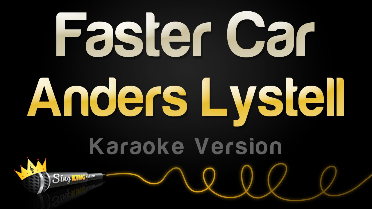 Anders Lystell Faster Car Karaoke Version YouTube - Fast car youtube lyrics