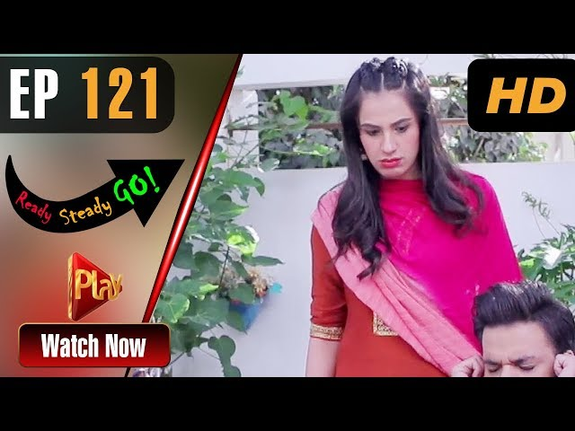 Ready Steady Go - Episode 121 | Play Tv Dramas | Parveen Akbar, Shafqat Khan | Pakistani Drama