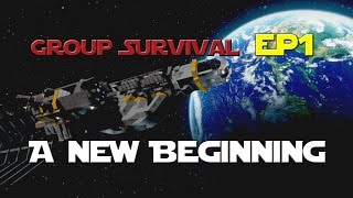 Space Engineers - Group Survival Series -Ep 1- A New Beginning