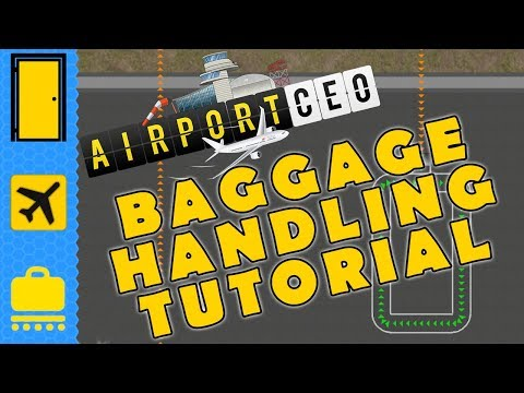 Airport CEO: Baggage Handling Tutorial  Learn the Basics of the Baggage Handling Service!