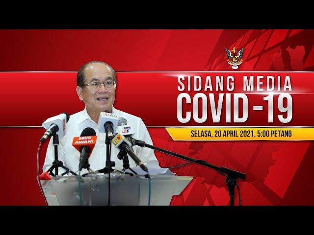 SIARAN LANGSUNG 20 APRIL 2021: SIDANG MEDIA COVID-19