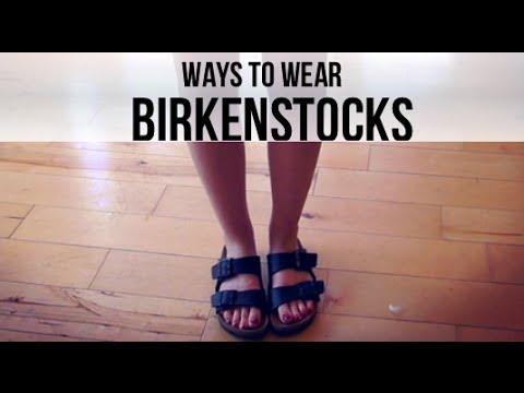 WAYS TO WEAR: BIRKENSTOCKS