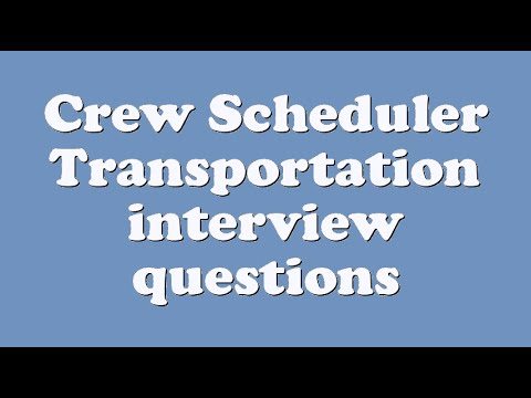 Crew Scheduler Transportation Interview Questions   YouTube