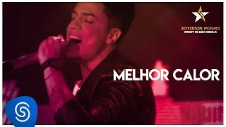 Jefferson Moraes - Melhor Calor (DVD Start In São Paulo) [Vídeo Oficial]