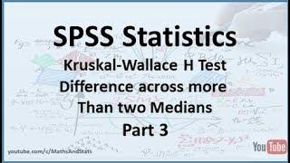 SPSS: Non-parametric  Kruskal-Wallice H Test - Part 3