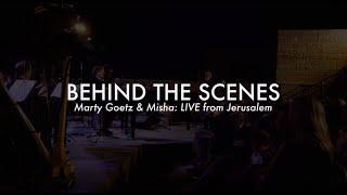 AMAZING Behind The Scenes of Marty Goetz & Misha: #LIVE from #Jerusalem/#Israel/#worship/#music