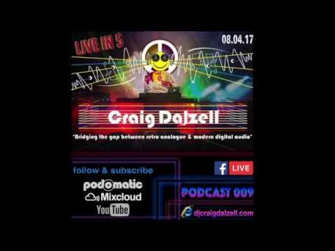 Craig Dalzell Facebook Live Podcast 009 (Clubbers Classics Set) [08.04.17]