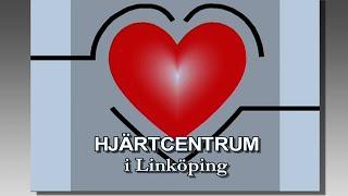 Hjärtcentrum Linköping - en presentation