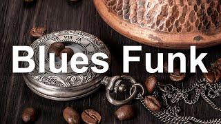 Blues Funk Music - Relax Good Mood Blues Background Music - Funky Blues and Jazz - best funk music groups