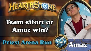 Hearthstone Arena - [Amaz] Team effort or Amaz win?