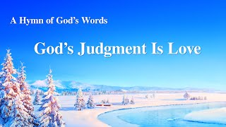 "Praise and Worship Hymn With Lyrics | ""God's Judgment Is Love"""